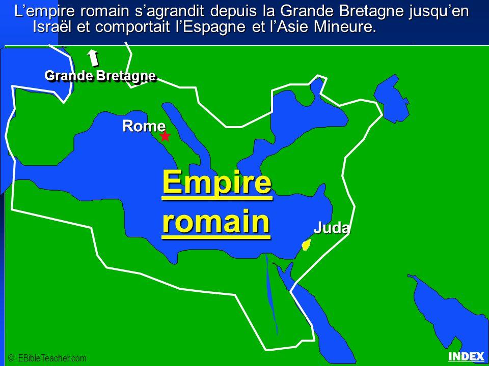 L'empire romain s'agrandit depuis la Grande Bretagne jusqu'en Israël et comportait l'Espagne et l'Asie Mineure. Empire romain © EBibleTeacher.com Empi