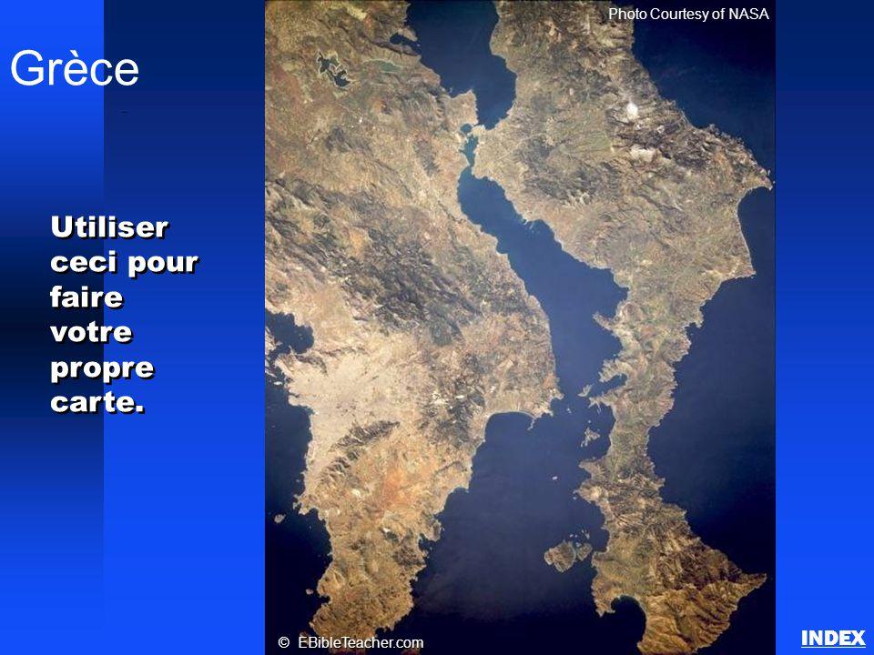Grèce Photo Courtesy of NASA © EBibleTeacher.com Athènes INDEX Utiliser ceci pour faire votre propre carte.