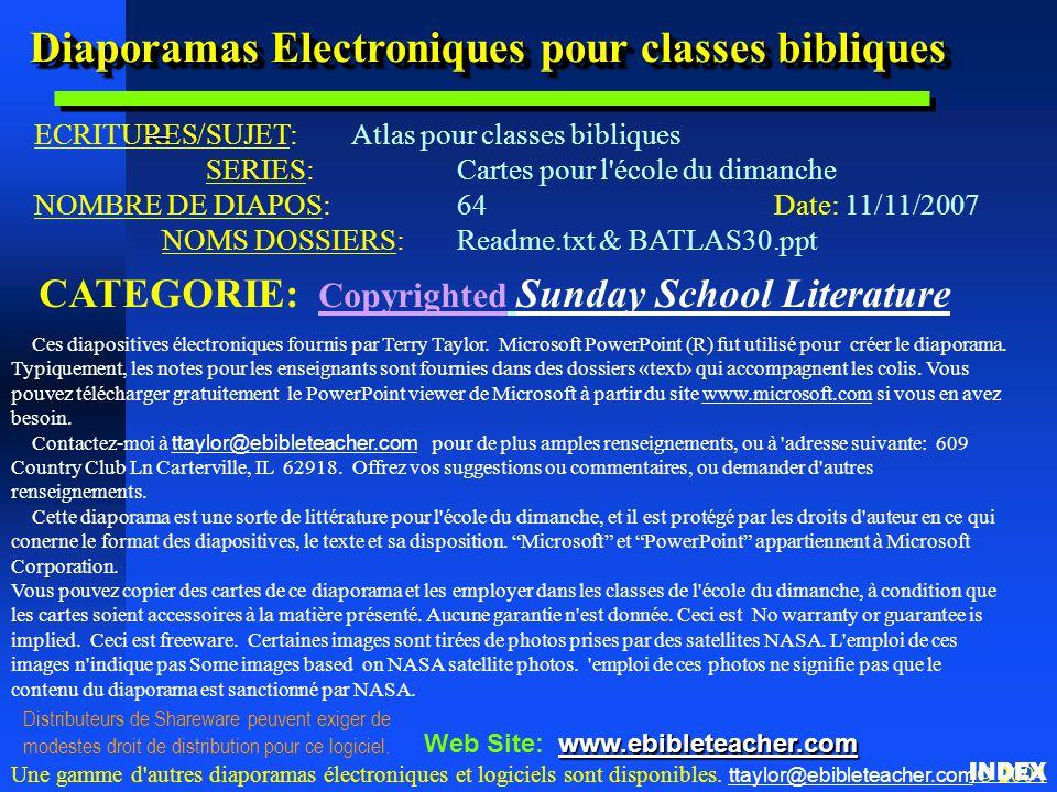 Diaporamas Electroniques pour classes bibliques ECRITURES/SUJET: Atlas pour classes bibliques SERIES:Cartes pour l'école du dimanche NOMBRE DE DIAPOS: