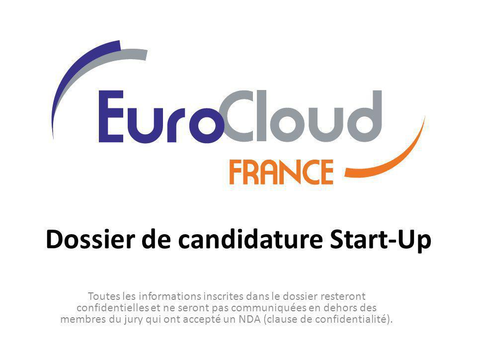 Dossier de candidature Start-Up Toutes les informations inscrites dans le dossier resteront confidentielles et ne seront pas communiquées en dehors de