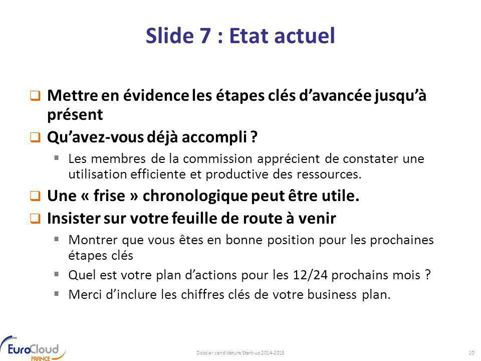 Slide 7 : Etat actuel  Mettre en évidence les étapes clés d'avancée jusqu'à présent  Qu'avez-vous déjà accompli ?  Les membres de la commission app