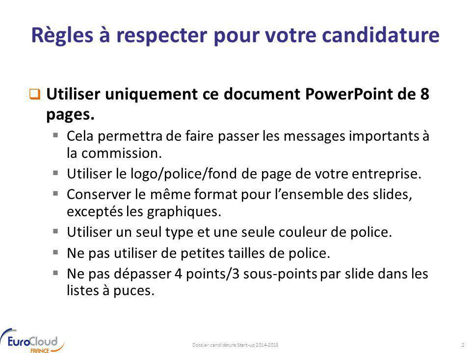 Règles à respecter pour votre candidature  Utiliser uniquement ce document PowerPoint de 8 pages.  Cela permettra de faire passer les messages impor