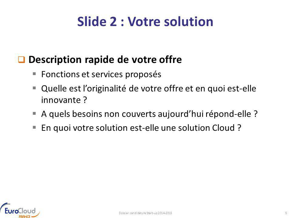 Slide 2 : Votre solution  Description rapide de votre offre  Fonctions et services proposés  Quelle est l'originalité de votre offre et en quoi est