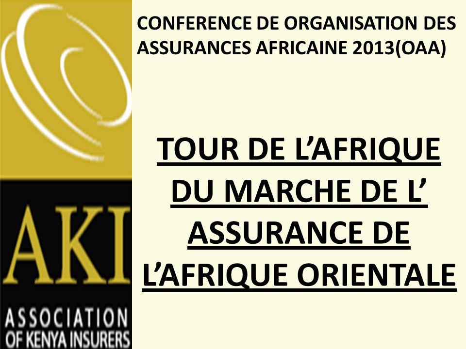 TOUR DE L'AFRIQUE DU MARCHE DE L' ASSURANCE DE L'AFRIQUE ORIENTALE CONFERENCE DE ORGANISATION DES ASSURANCES AFRICAINE 2013(OAA)