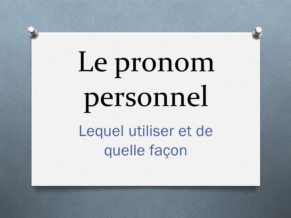 Le pronom personnel Lequel utiliser et de quelle façon