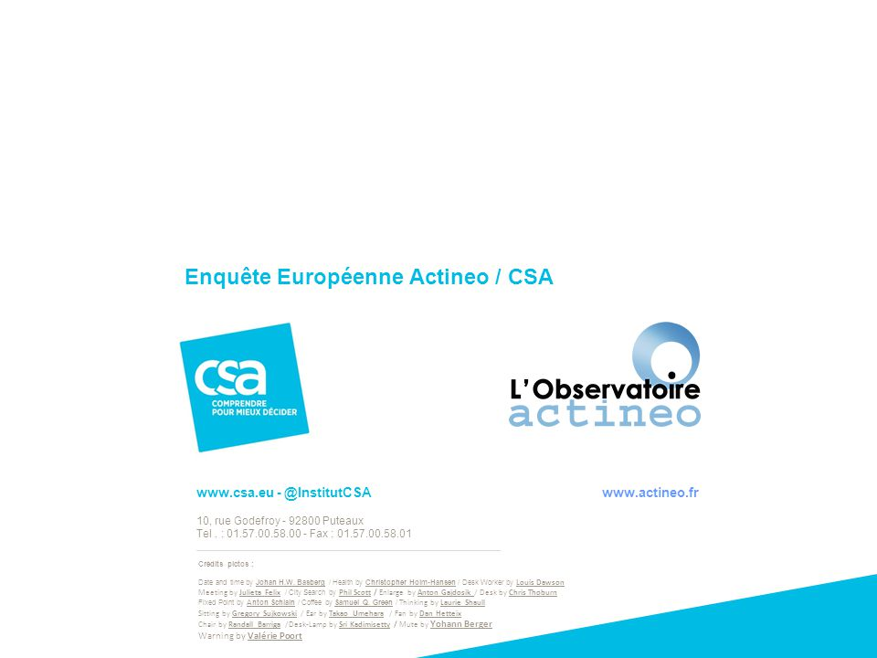 www.csa.eu - @InstitutCSA www.actineo.fr 10, rue Godefroy - 92800 Puteaux Tel. : 01.57.00.58.00 - Fax : 01.57.00.58.01 19 Crédits pictos : Date and ti
