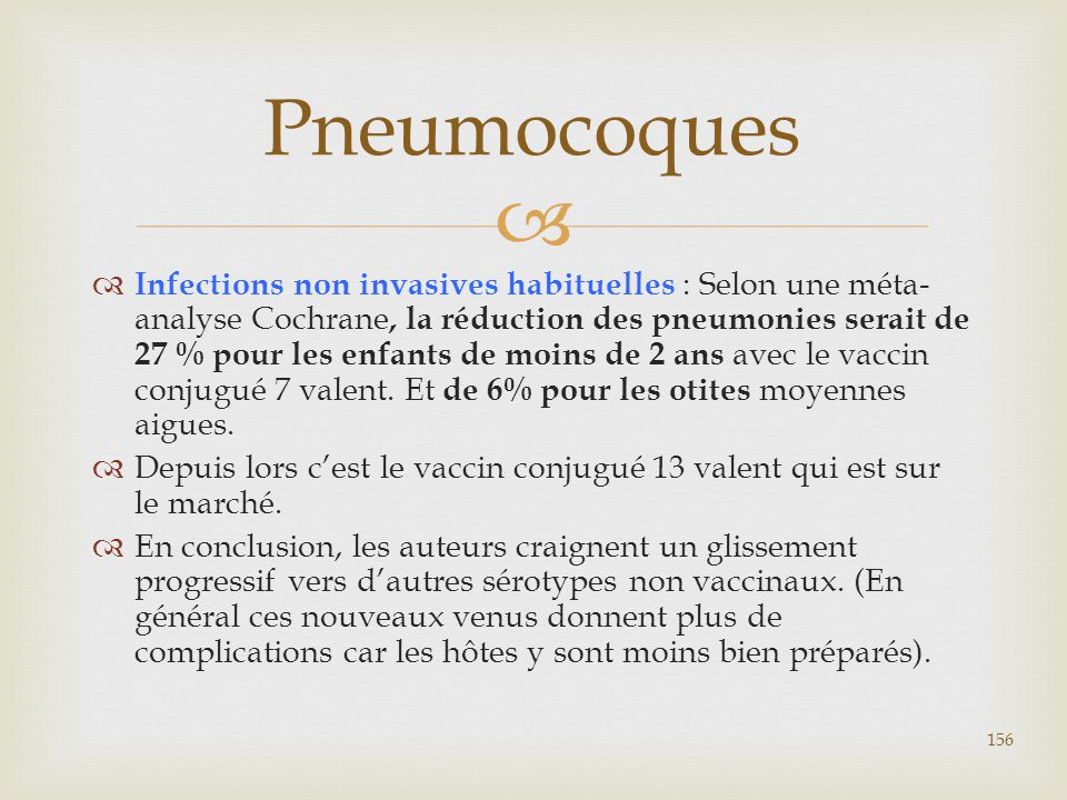   Infections non invasives habituelles : Selon une méta- analyse Cochrane, la réduction des pneumonies serait de 27 % pour les enfants de moins de 2