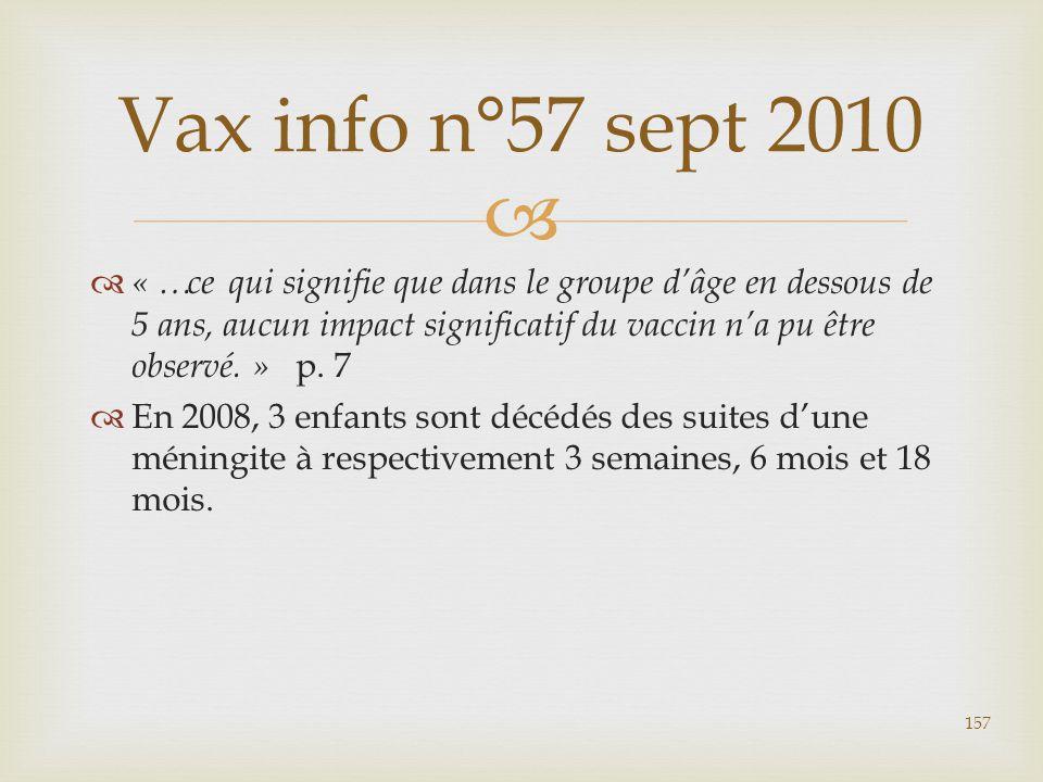  « …ce qui signifie que dans le groupe d'âge en dessous de 5 ans, aucun impact significatif du vaccin n'a pu être observé. » p. 7  En 2008, 3 enfa
