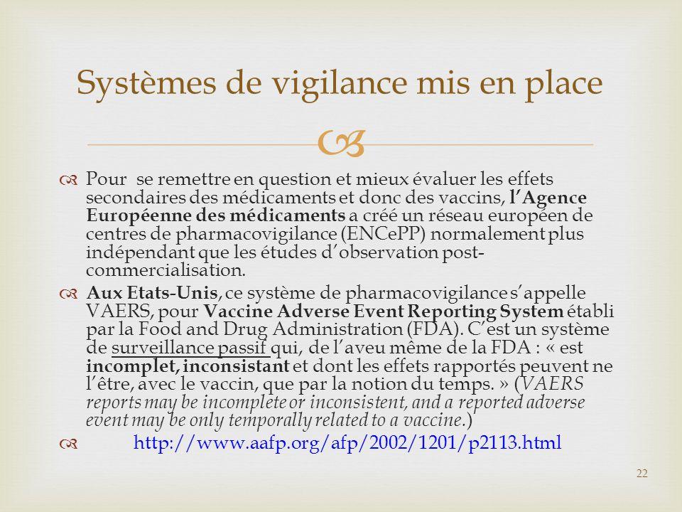   Pour se remettre en question et mieux évaluer les effets secondaires des médicaments et donc des vaccins, l'Agence Européenne des médicaments a cr