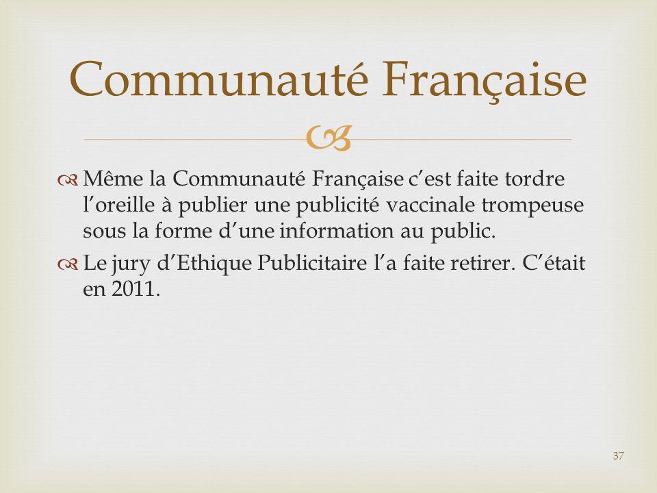   Même la Communauté Française c'est faite tordre l'oreille à publier une publicité vaccinale trompeuse sous la forme d'une information au public. 