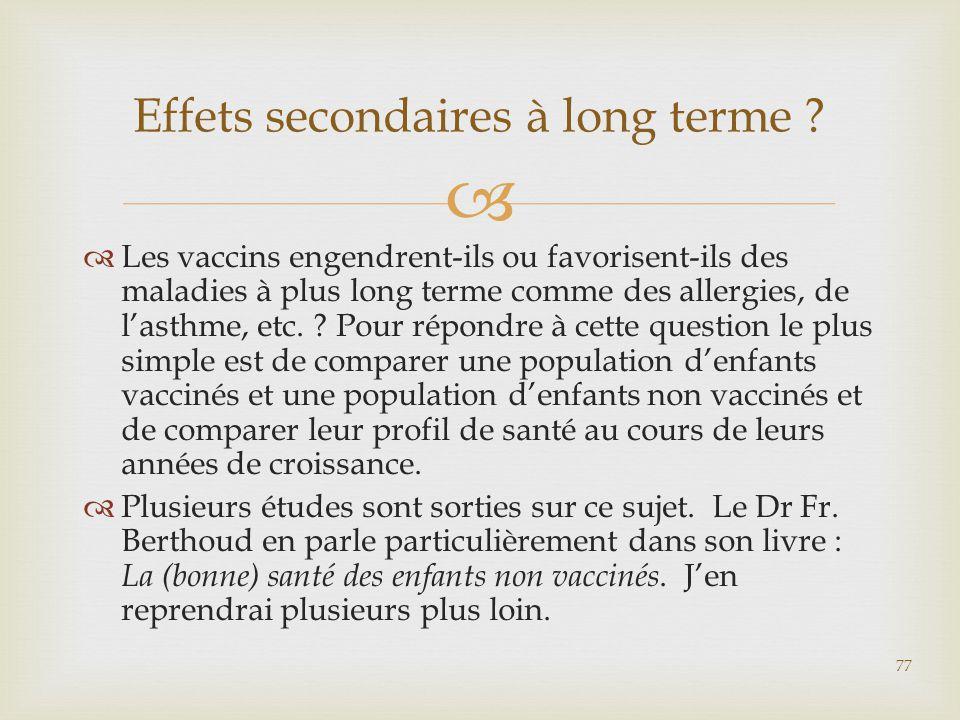   Les vaccins engendrent-ils ou favorisent-ils des maladies à plus long terme comme des allergies, de l'asthme, etc. ? Pour répondre à cette questio