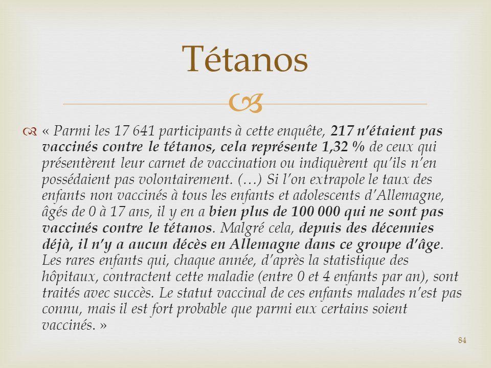   « Parmi les 17 641 participants à cette enquête, 217 n'étaient pas vaccinés contre le tétanos, cela représente 1,32 % de ceux qui présentèrent leu