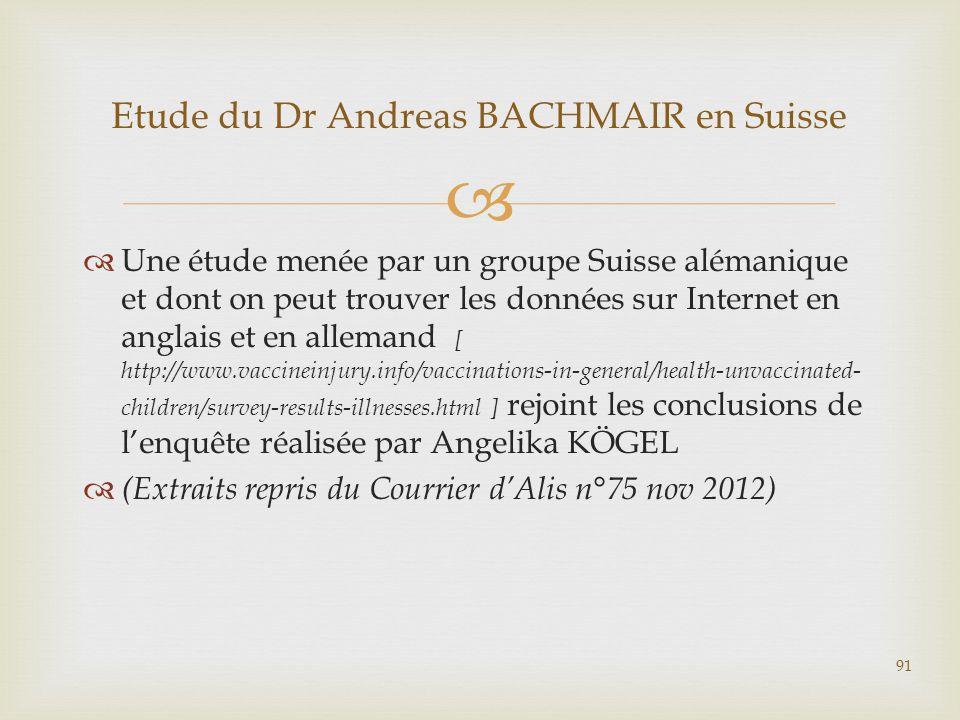   Une étude menée par un groupe Suisse alémanique et dont on peut trouver les données sur Internet en anglais et en allemand [ http://www.vaccineinj