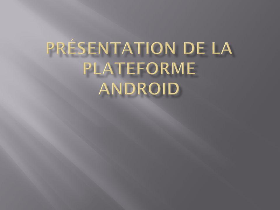 Découvrir la plateforme Android
