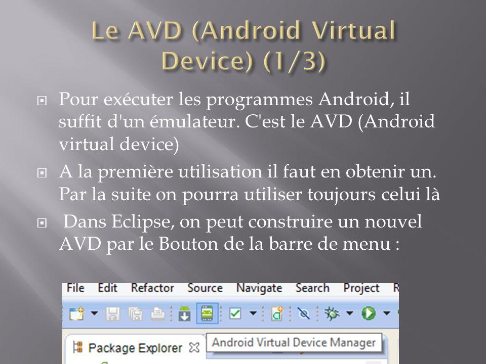Il faut lancer le virtual device manager : Ensuite nous allons créer un virtual device en cliquant sur New: