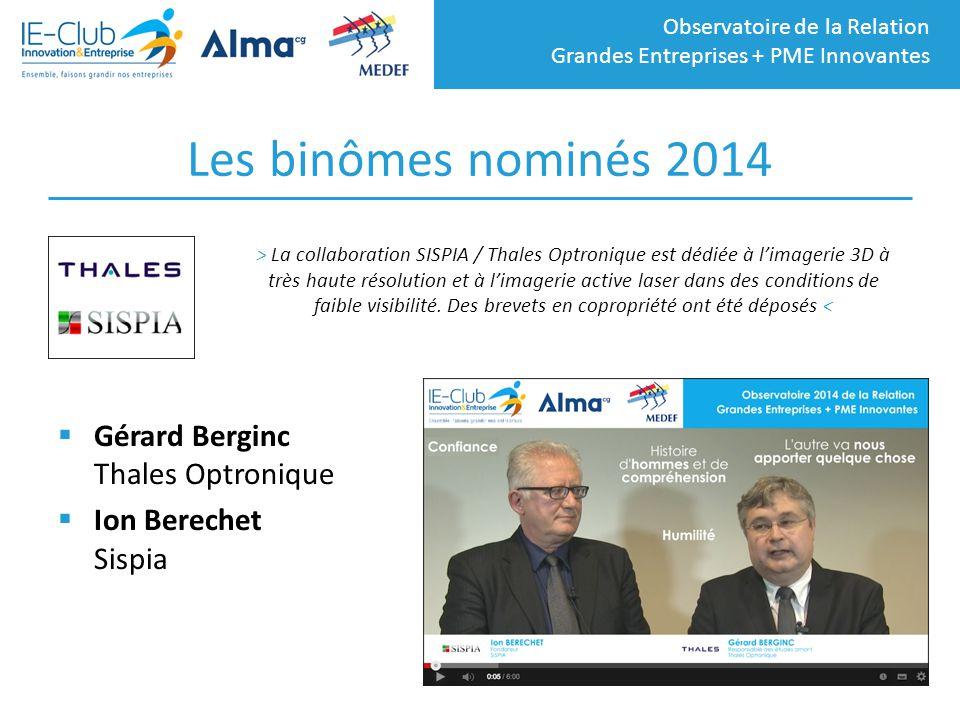 Observatoire de la Relation Grandes Entreprises + PME Innovantes Les binômes nominés 2014  Gérard Berginc Thales Optronique  Ion Berechet Sispia > L