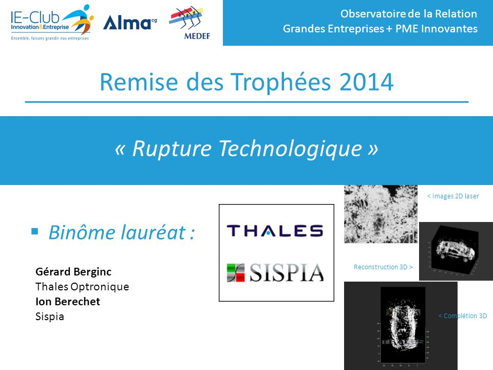 Observatoire de la Relation Grandes Entreprises + PME Innovantes Remise des Trophées 2014  Trophée remis par : Christine Halliot Directrice Innovation TOTAL Marketing & Services « Business Model »
