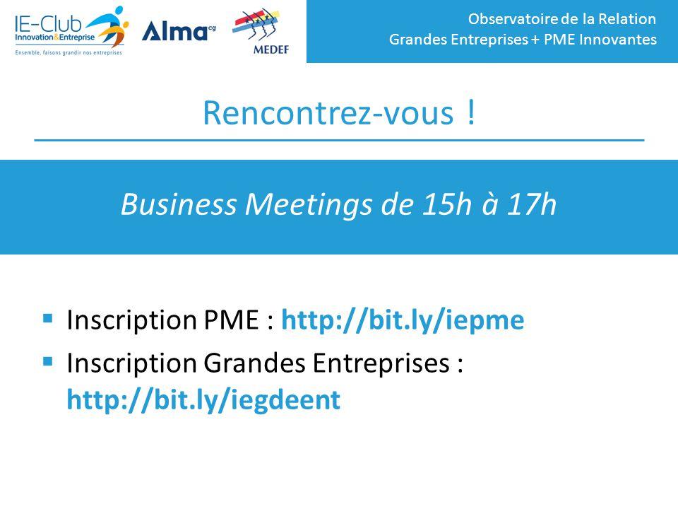 Observatoire de la Relation Grandes Entreprises + PME Innovantes Rencontrez-vous !  Inscription PME : http://bit.ly/iepme  Inscription Grandes Entre