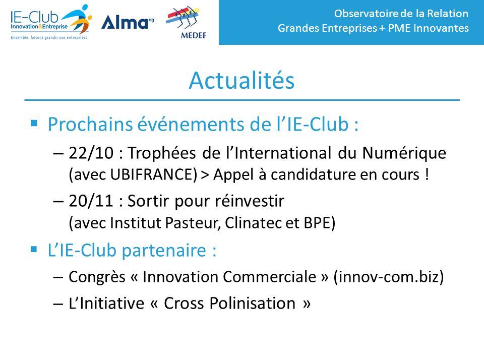 Observatoire de la Relation Grandes Entreprises + PME Innovantes Actualités  Prochains événements de l'IE-Club : – 22/10 : Trophées de l'Internationa