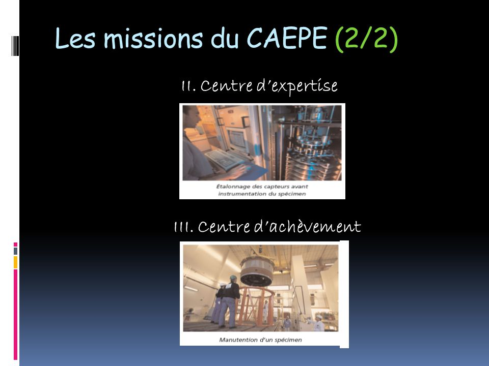 Les missions du CAEPE (2/2) II. Centre d'expertise III. Centre d'achèvement