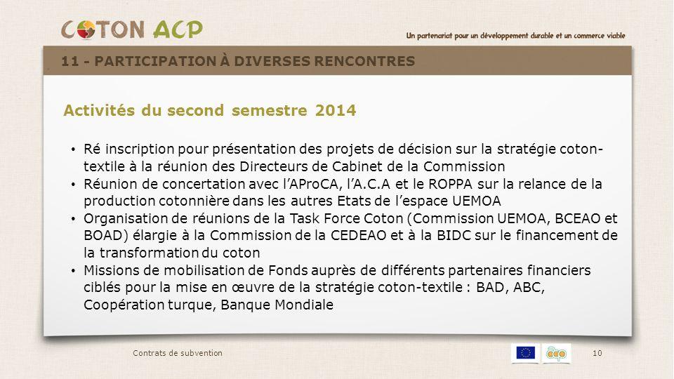 10 Activités du second semestre 2014 Ré inscription pour présentation des projets de décision sur la stratégie coton- textile à la réunion des Directe