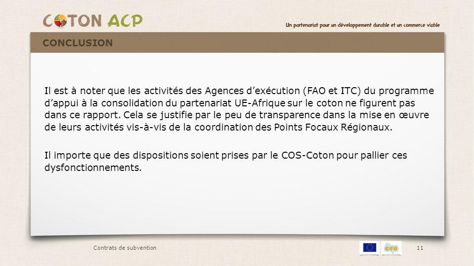 11 Il est à noter que les activités des Agences d'exécution (FAO et ITC) du programme d'appui à la consolidation du partenariat UE-Afrique sur le coto