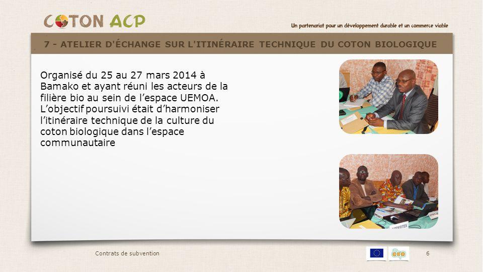 6 Organisé du 25 au 27 mars 2014 à Bamako et ayant réuni les acteurs de la filière bio au sein de l'espace UEMOA. L'objectif poursuivi était d'harmoni