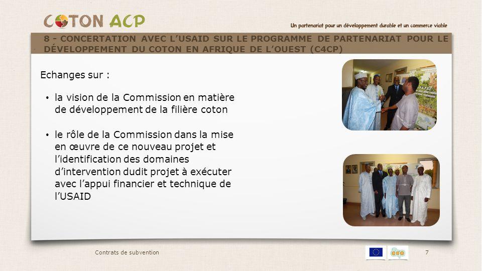 7 Echanges sur : la vision de la Commission en matière de développement de la filière coton le rôle de la Commission dans la mise en œuvre de ce nouve