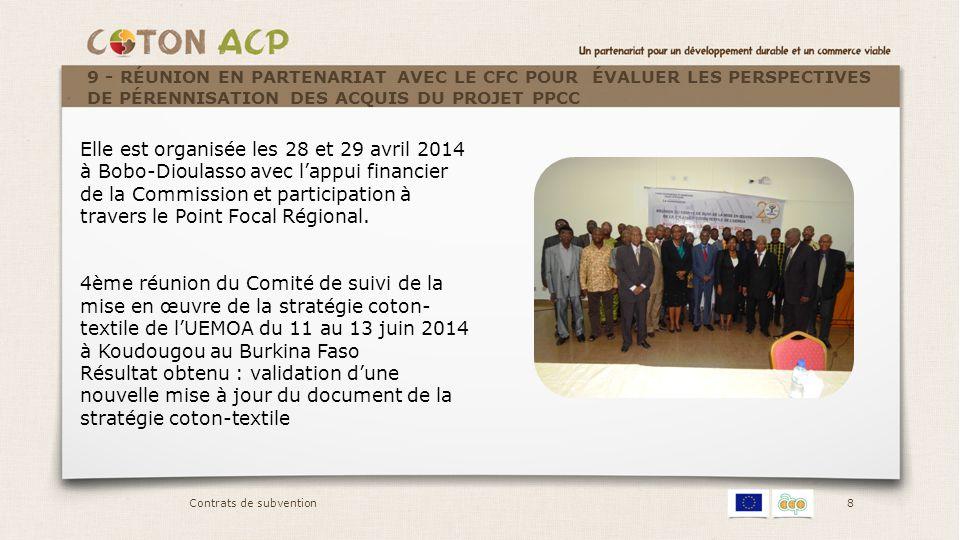 8 Elle est organisée les 28 et 29 avril 2014 à Bobo-Dioulasso avec l'appui financier de la Commission et participation à travers le Point Focal Région