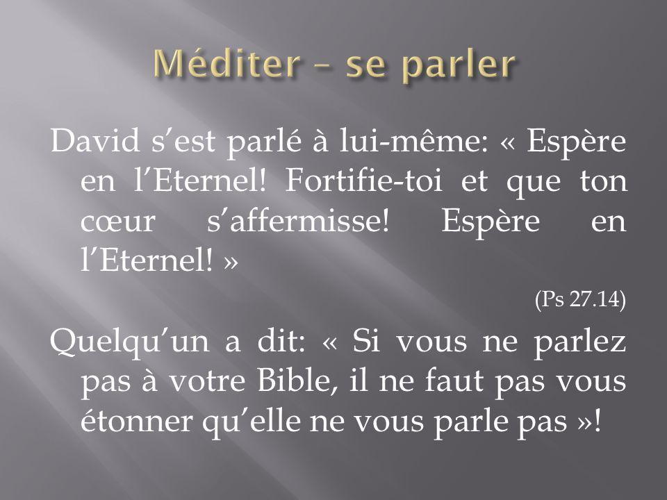 David s'est parlé à lui-même: « Espère en l'Eternel.