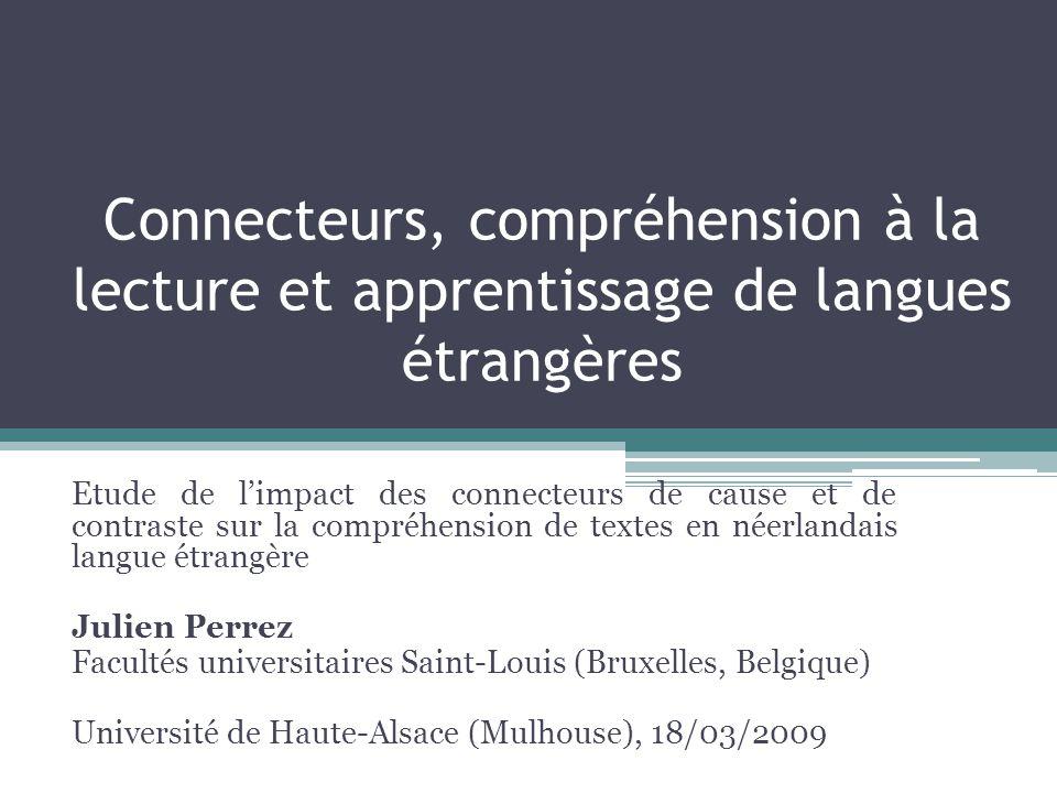 Partie expérimentale - introduction Impact des connecteurs de cause et de contraste sur la compréhension de textes en L2 = est-ce que la présence de ces connecteurs facilite le processus de compréhension à la lecture.