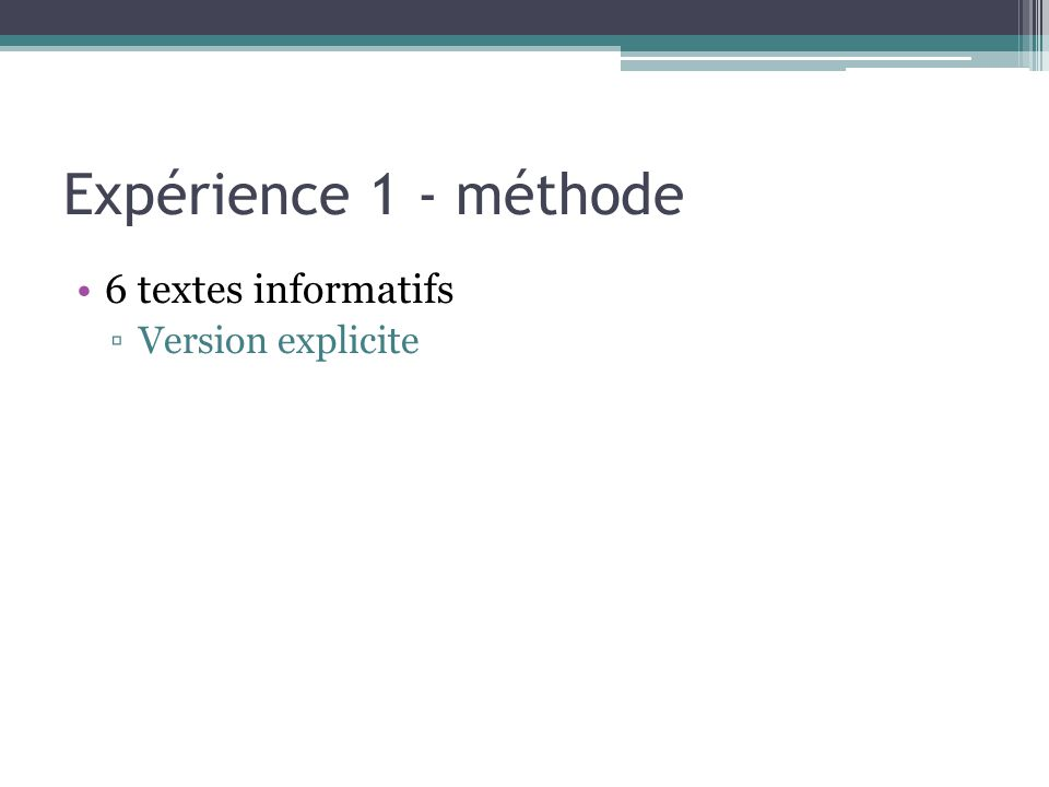 Expérience 1 - méthode 6 textes informatifs ▫Version explicite