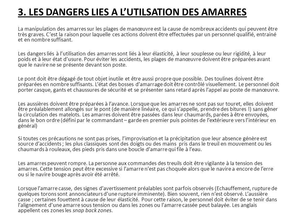 3. LES DANGERS LIES A L'UTILSATION DES AMARRES La manipulation des amarres sur les plages de manœuvre est la cause de nombreux accidents qui peuvent ê