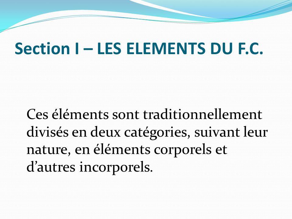 Section I – LES ELEMENTS DU F.C. Ces éléments sont traditionnellement divisés en deux catégories, suivant leur nature, en éléments corporels et d'autr