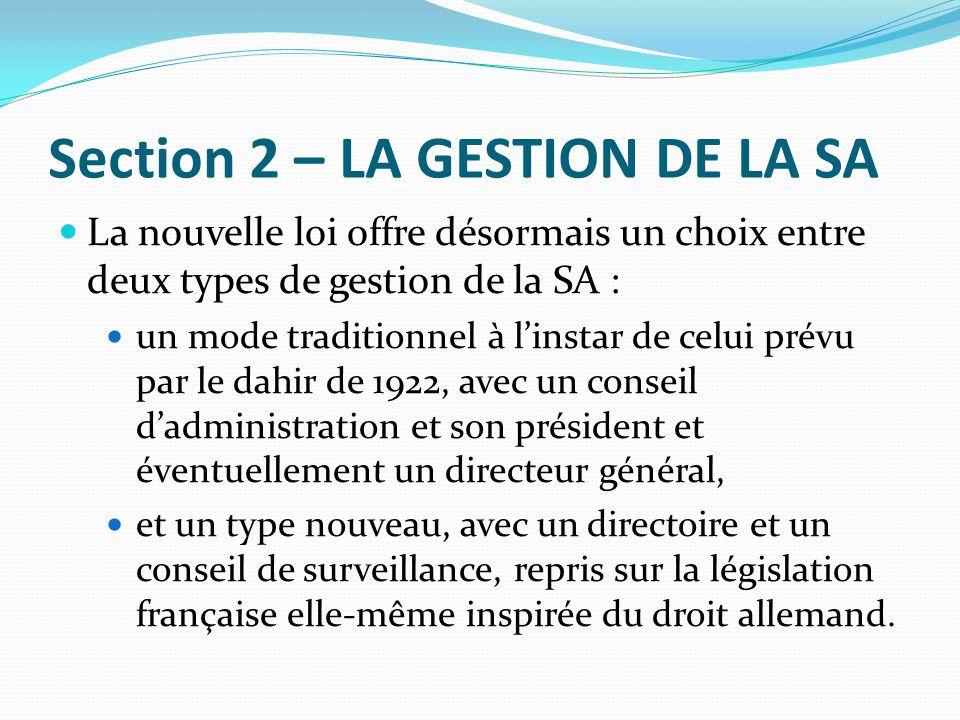 Section 2 – LA GESTION DE LA SA La nouvelle loi offre désormais un choix entre deux types de gestion de la SA : un mode traditionnel à l'instar de cel