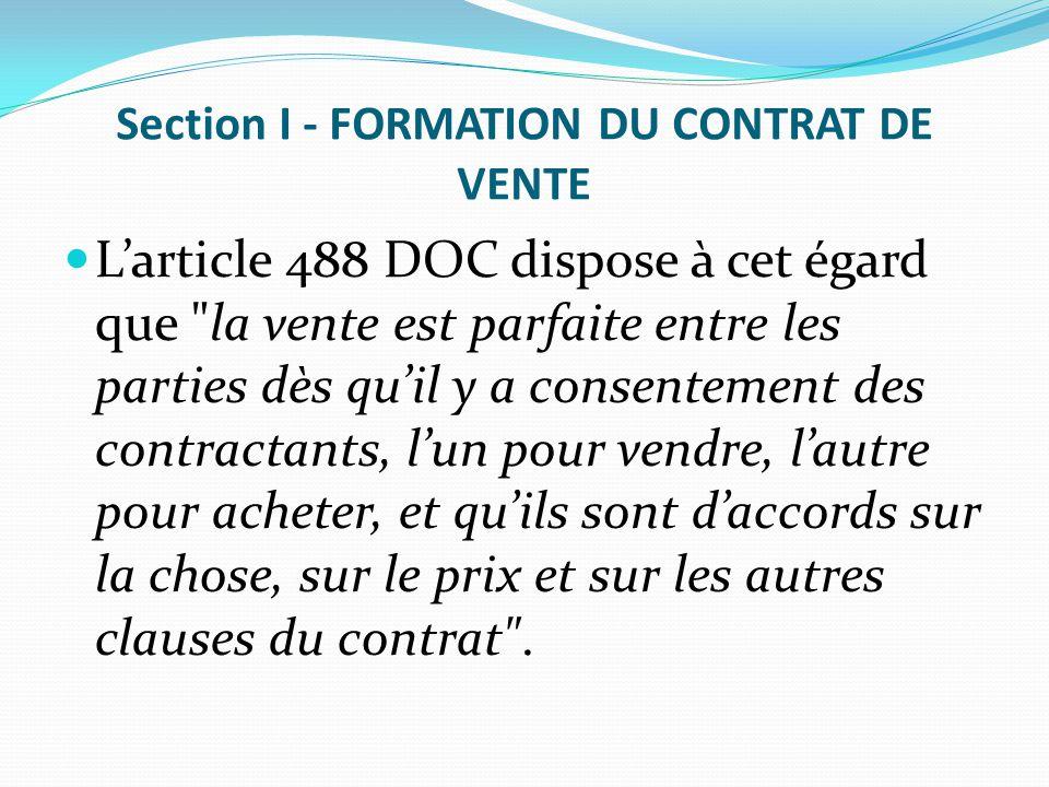 Section I - FORMATION DU CONTRAT DE VENTE L'article 488 DOC dispose à cet égard que