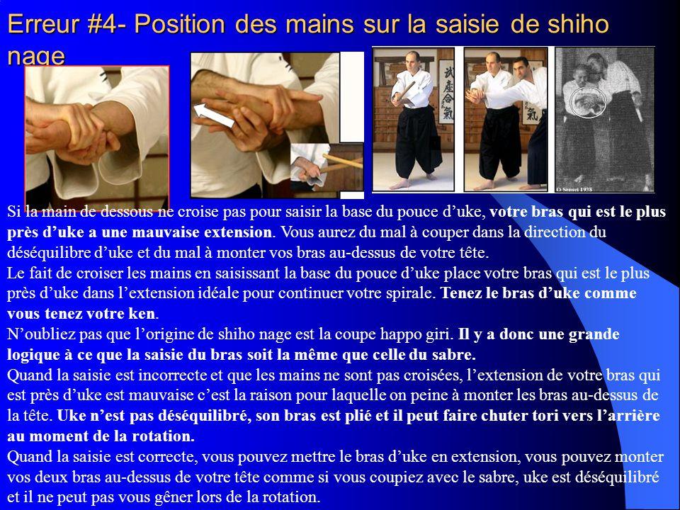 Erreur #4- Position des mains sur la saisie de shiho nage Si la main de dessous ne croise pas pour saisir la base du pouce d'uke, votre bras qui est l