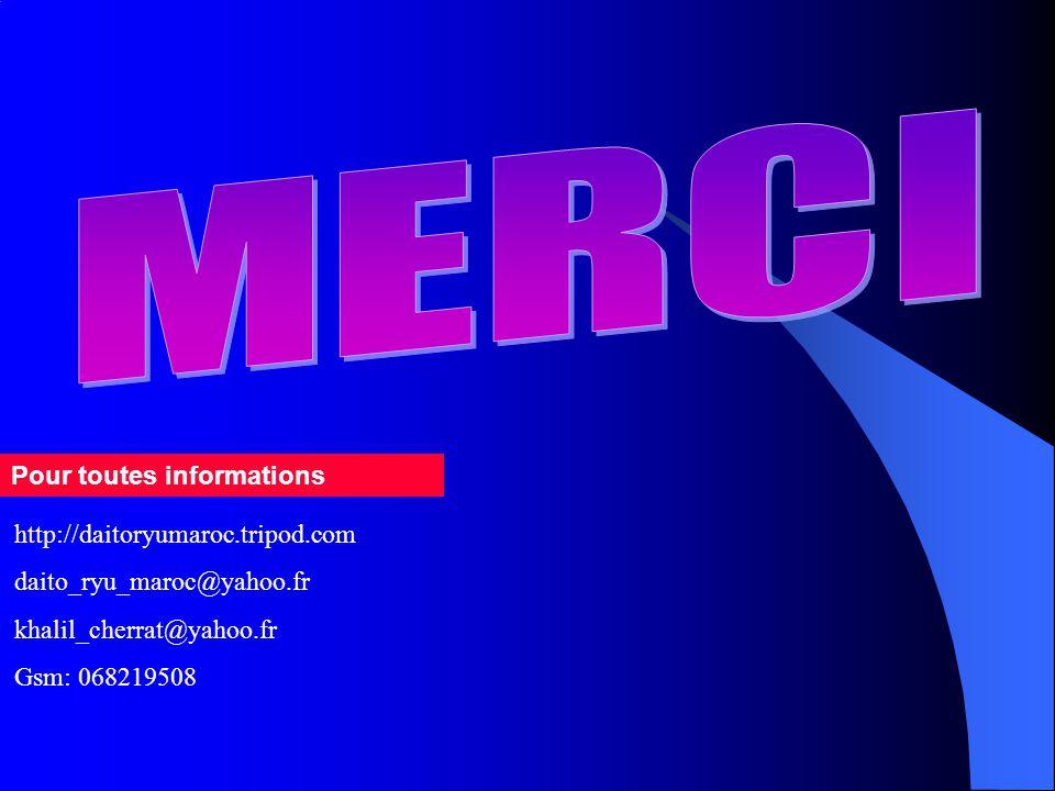 Pour toutes informations http://daitoryumaroc.tripod.com daito_ryu_maroc@yahoo.fr khalil_cherrat@yahoo.fr Gsm: 068219508