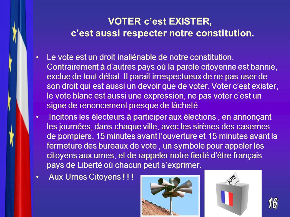 VOTER c'est EXISTER, c'est aussi respecter notre constitution.