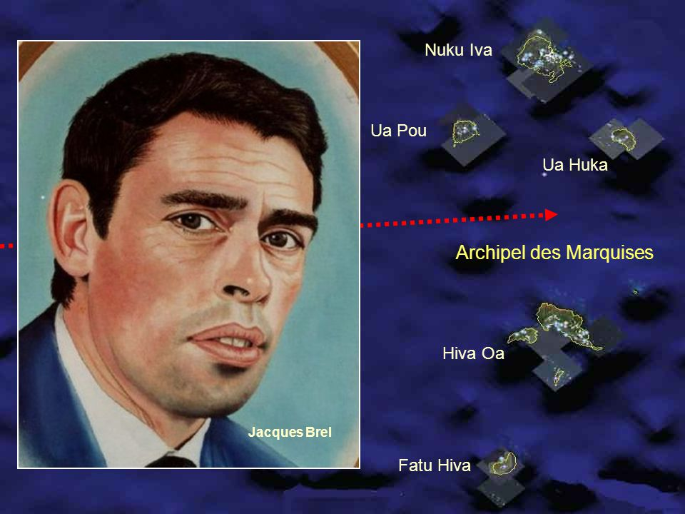 Archipel des Marquises Nuku Iva Ua Pou Ua Huka Hiva Oa Fatu Hiva 1400Kms Jacques Brel