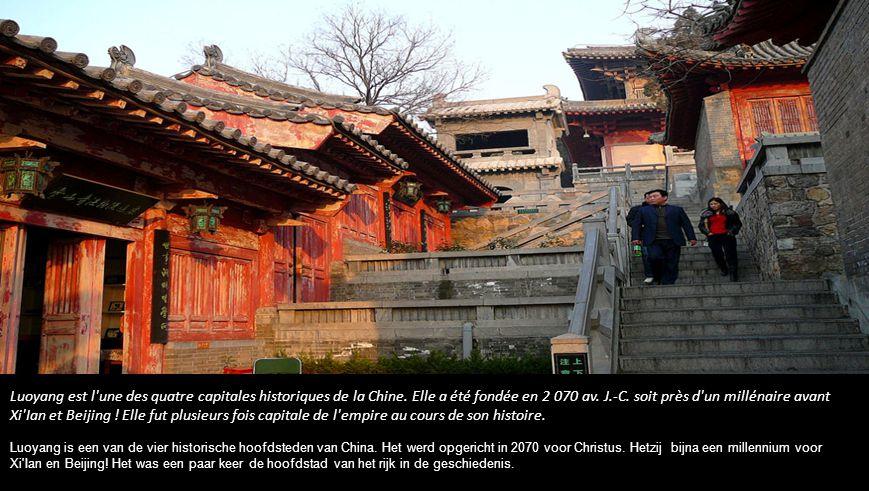 Luoyang est l une des quatre capitales historiques de la Chine.