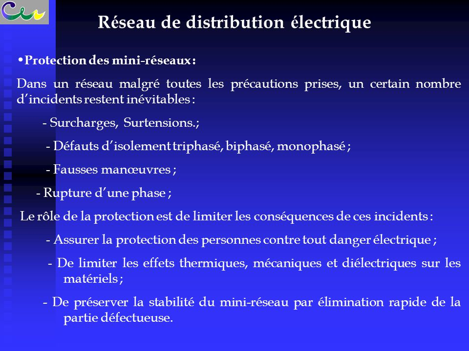 R é seau de distribution é lectrique Protection des mini-réseaux : Dans un réseau malgré toutes les précautions prises, un certain nombre d'incidents