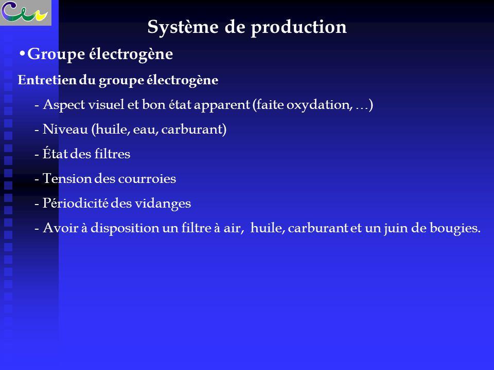 Syst è me de production Groupe é lectrog è ne Entretien du groupe é lectrog è ne - Aspect visuel et bon é tat apparent (faite oxydation, … ) - Niveau