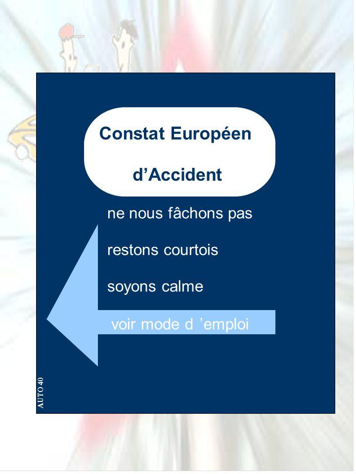 Constat Européen d'Accident ne nous fâchons pas restons courtois soyons calme voir mode d'emploi AUTO 40