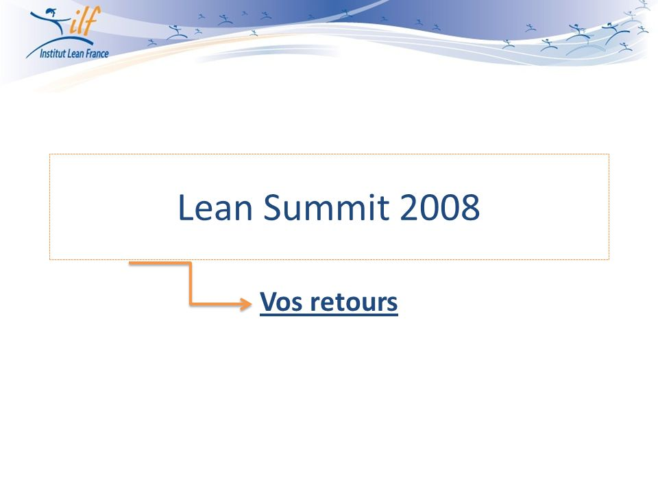 Lean Summit 2008 Vos retours