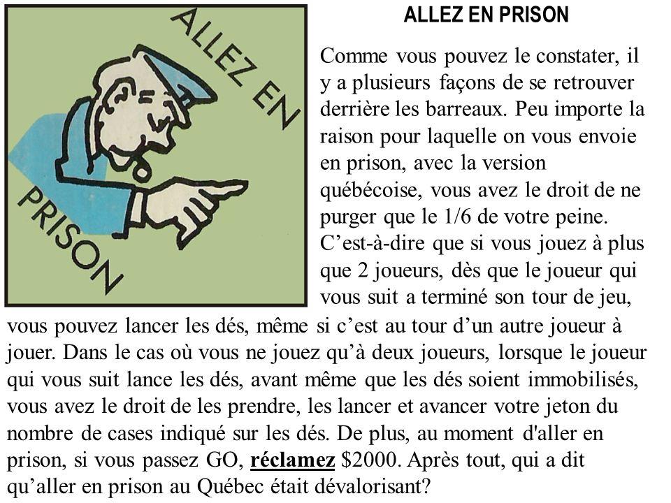 ALLEZ EN PRISON Comme vous pouvez le constater, il y a plusieurs façons de se retrouver derrière les barreaux.