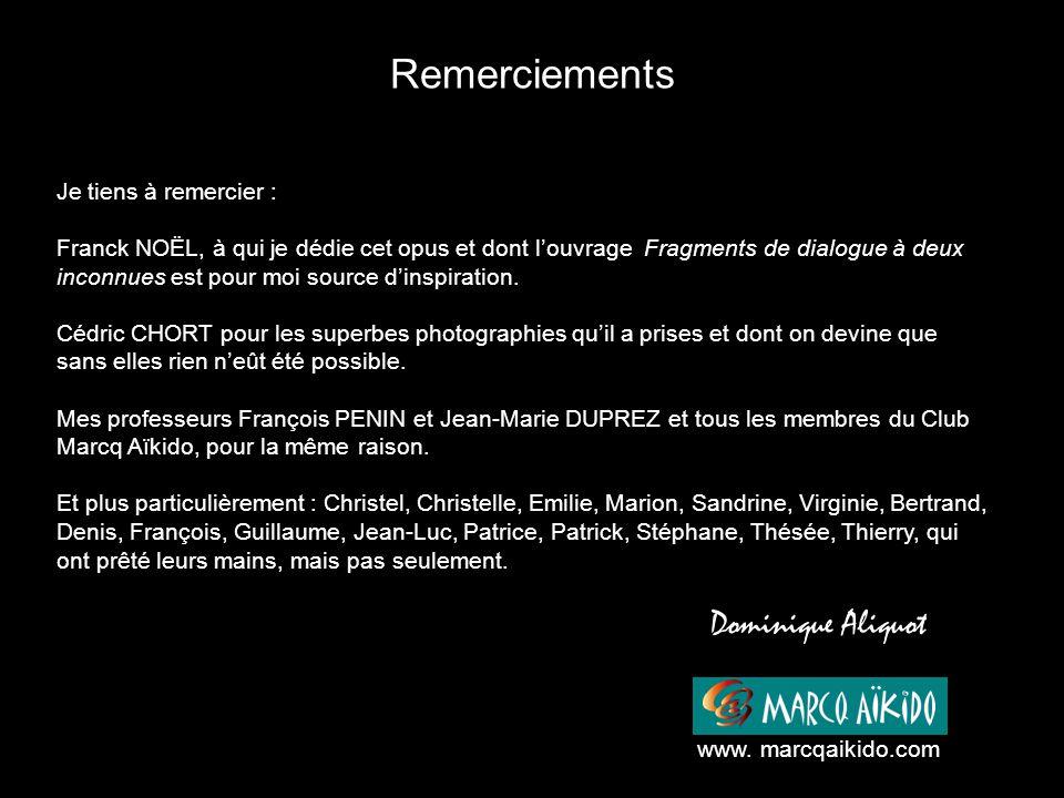 Remerciements Dominique Aliquot Je tiens à remercier : Franck NOËL, à qui je dédie cet opus et dont l'ouvrage Fragments de dialogue à deux inconnues e