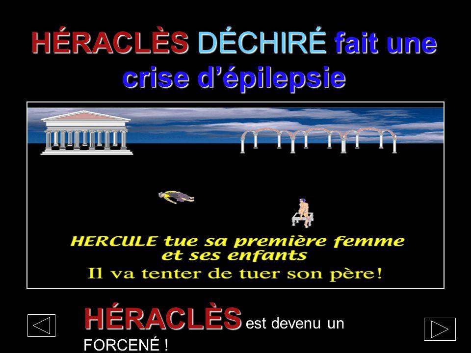 HÉRACLÈS DÉCHIRÉ fait une crise d'épilepsie HÉRACLÈS HÉRACLÈS est devenu un FORCENÉ !