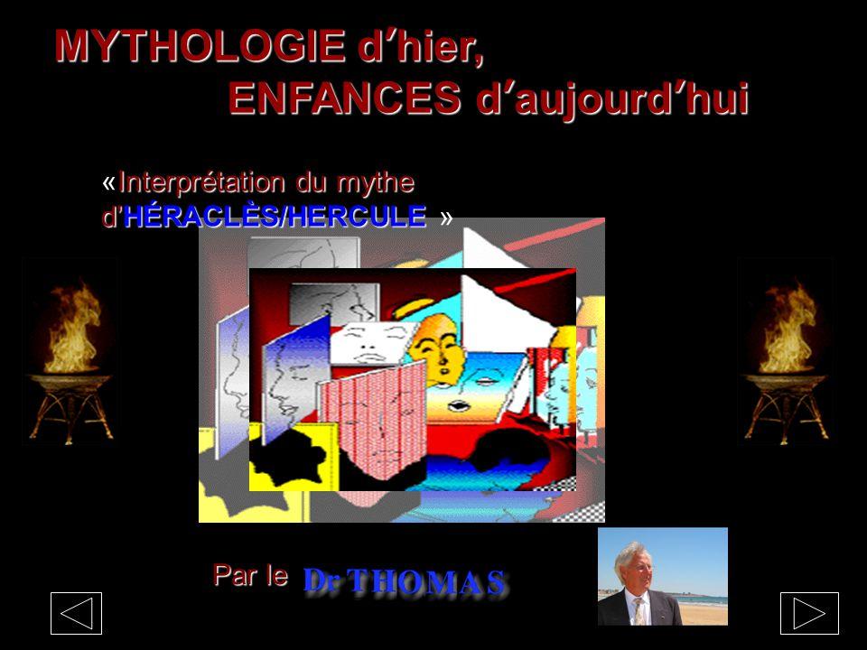 MYTHOLOGIE d'hier, ENFANCES d'aujourd'hui Par le Interprétation du mythe d'HÉRACLÈS/HERCULE «Interprétation du mythe d'HÉRACLÈS/HERCULE »