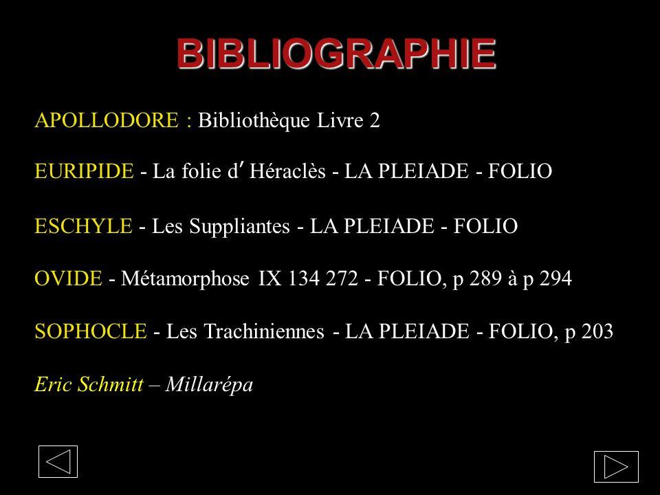 BIBLIOGRAPHIE APOLLODORE : Bibliothèque Livre 2 EURIPIDE - La folie d' Héraclès - LA PLEIADE - FOLIO ESCHYLE - Les Suppliantes - LA PLEIADE - FOLIO OV